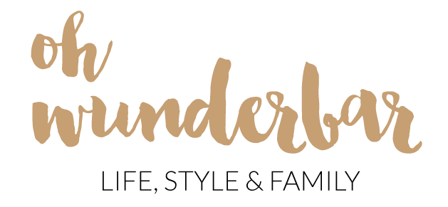 Oh Wunderbar – Blog – Family, Fashion, Lifestyle, Travel